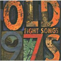 OLD 97s-Fight Songs(LTD)