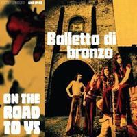 BALLETTO DI BRONZO-On the Road To Ys
