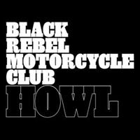 Black Rebel Motorcycle Club– Howl(RSD2012)