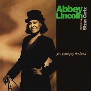 Abbey Lincoln(Stan Getz)-YOU GOTTA PAY THE BAND