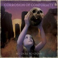 Corrosion of Conformity-No Cross No Crown