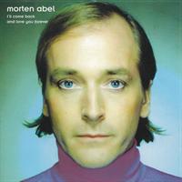 Morten Abel - I'll Come Back And Love You Forever