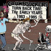 Crumbsuckers – Turn Back Time: The Early Years 19