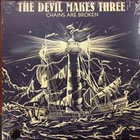 Devil Makes Three,The-Chains Are Broken
