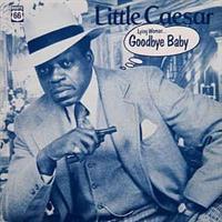 Little Caesar– Lying Woman... Goodbye Baby