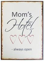 Plåtskylt Mom's hotel always open
