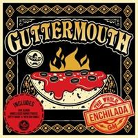 Guttermouth – The Whole Enchilada(LTD)