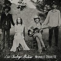 Dave Rawlings Machine-Nashville Obsolete