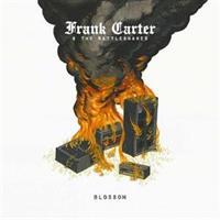 FRANK CARTER & THE RATTLESNAKES-Blossom(LTD)