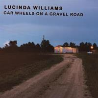LUCINDA WILLIAMS-CAR WHEELS ON A GRAVEL ROAD
