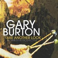 GARY BURTON-Take Another Look: a Career Retrospect