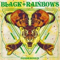 BLACK RAINBOWS-Pandaemonium (LTD)