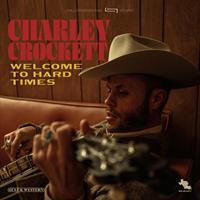 Charley Crockett-Welcome To Hard Times