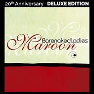 Barenaked Ladies-Maroon(20th ann.Ed.)