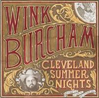 WINK BURCHAM-Cleveland Summer Nights
