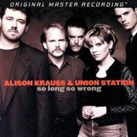 ALISON KRAUSS-So Long So Wrong? (MOFI)