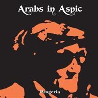 ARABS IN ASPIC-Progeria(LTD)