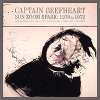 Captain Beefheart-Sun Zoom Spark: 1970 To 1972 (LT