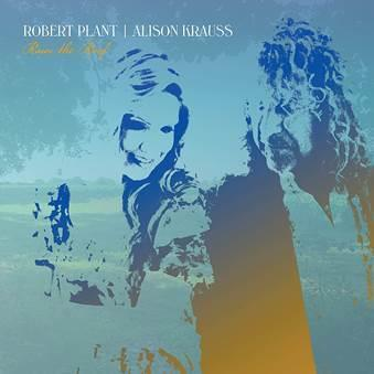 Robert Plant and Alison Krauss-Rise the roof(LTD)