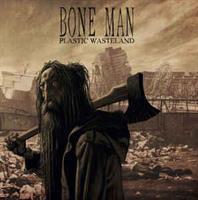 Bone Man-Plastic Wasteland(LTD)