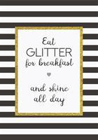 Plåtskylt Eat glitter for breakfast and shine all