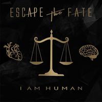 Escape The Fate – I Am Human
