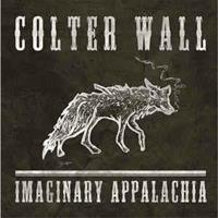 Colter Wall – Imaginary Appalachia