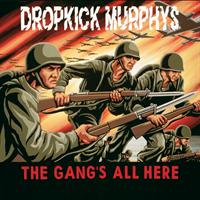DROPKICK MURPHYS-Gang's All Here(LTD)