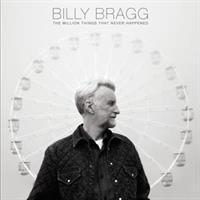 Billy Bragg-MILLION THINGS THAT NEVER HAPPENED(LTD)