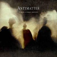Antimatter-Fear of a Unique Identity