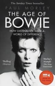 The Age of Bowie : How David Bowie Made a World of