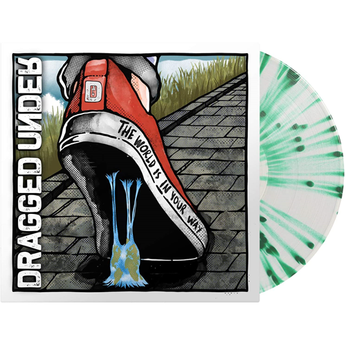 Dragged Under-The World Is In Your Way(LTD)