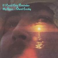 David Crosby-If I Could Only Remember My Name