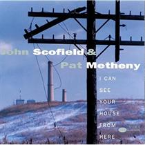 John Scofield & Pat Metheny-I Can See Your House From Here(LTD)