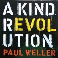 Paul Weller-A Kind Revolution (LTD)