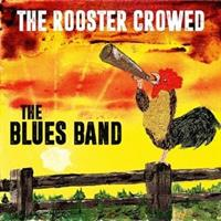 The Blues Band-The Rooster Crowed