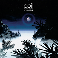 COIL-Musick To Play In The Dark(Rsd2020)