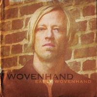 WOVENHAND-Early Wovenhand(LTD)