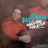 Daniel Romano-If Ive Only Ont Time Askin