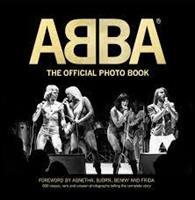 ABBA: The Official Photo Book: 600 Rare, Classic,