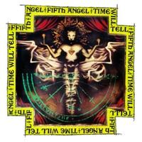 FIFTH ANGEL-Time Will Tell