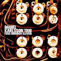 Daniel Karlsson Trio-Fuse Number Eleven
