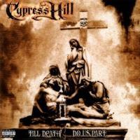 Cypress Hill-Till Death Do Us Part
