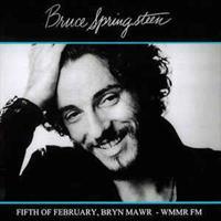 Bruce Springsteen-Fifth of February,Bryn Mawr