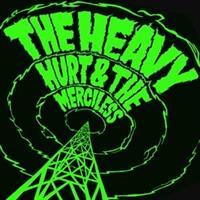 Heavy,The – Hurt & The Merciless