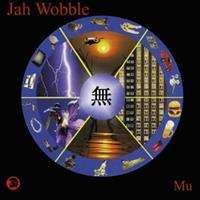 Jah Wobble – Mu(Deluxe Ed.)