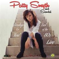 Patty Smyth and Scandal-Goodbye To You: Live In the 80s(Rsd2018)