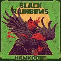 BLACK RAINBOWS-Hawkdope(LTD)
