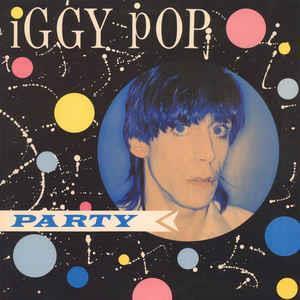 Iggy Pop– Party