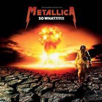 Metallica – So What???!!! (LTD)
